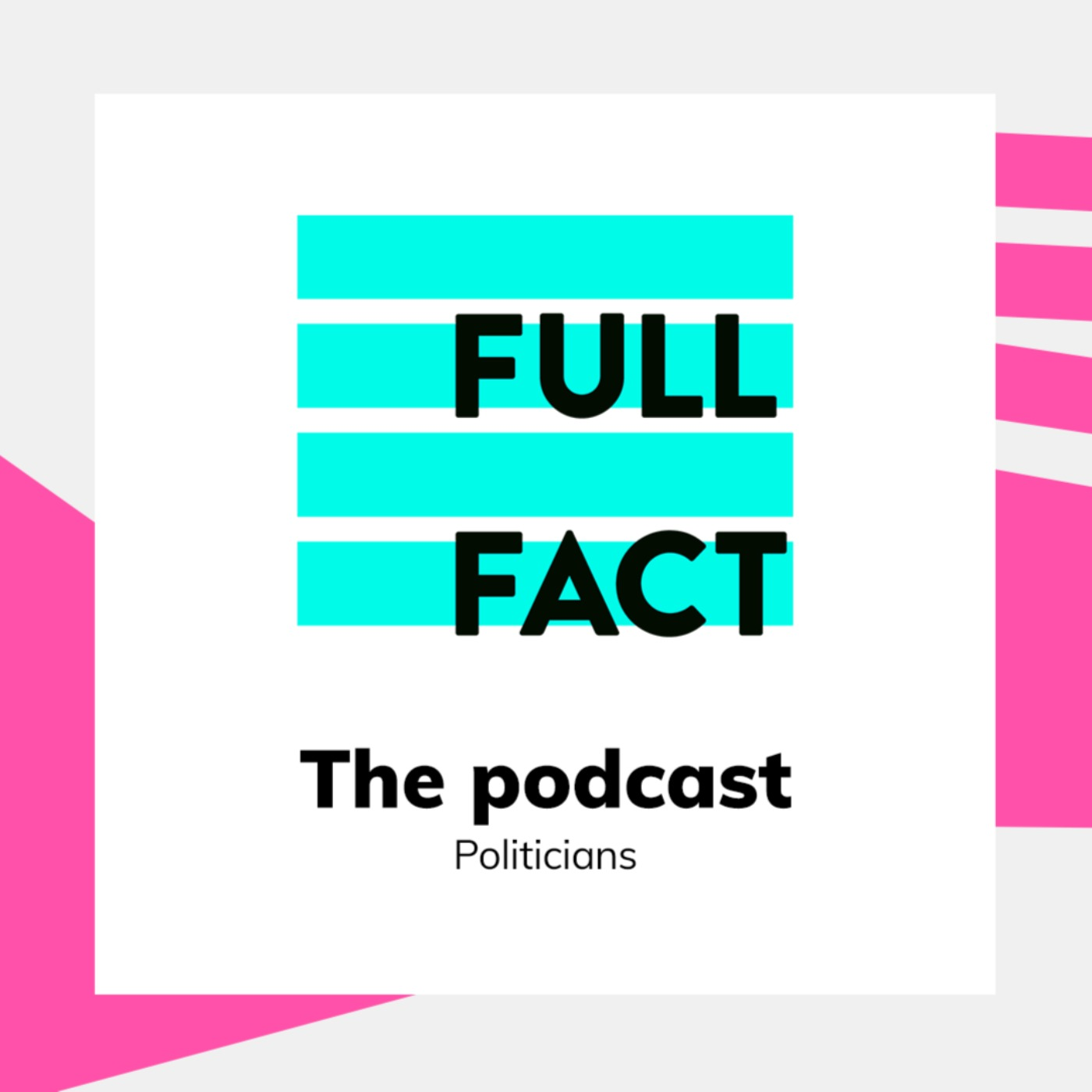 The Full Fact Podcast: Politicians